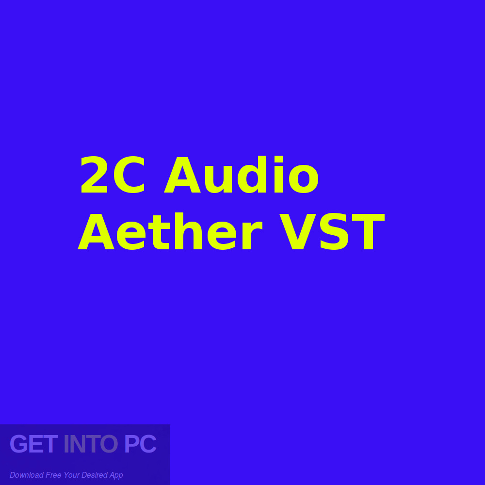 2C Audio Aether VST Free Download-GetintoPC.com