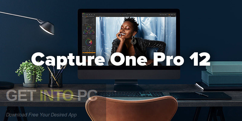 Capture One Pro 12 for Mac Free Download-GetintoPC.com