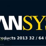 ANSYS Products 2013 32 / 64 Bit Free Download
