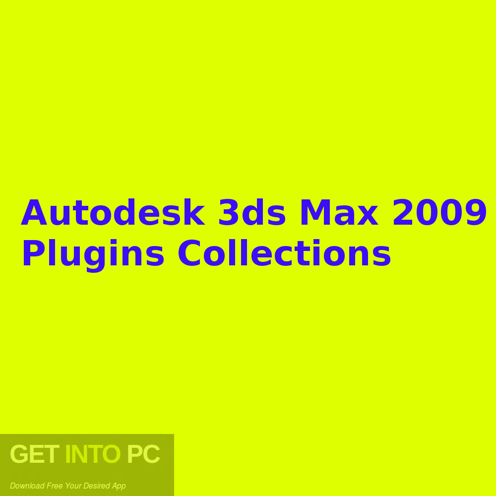 Autodesk 3ds Max 2009 Plugins Collections Free Download-GetintoPC.com