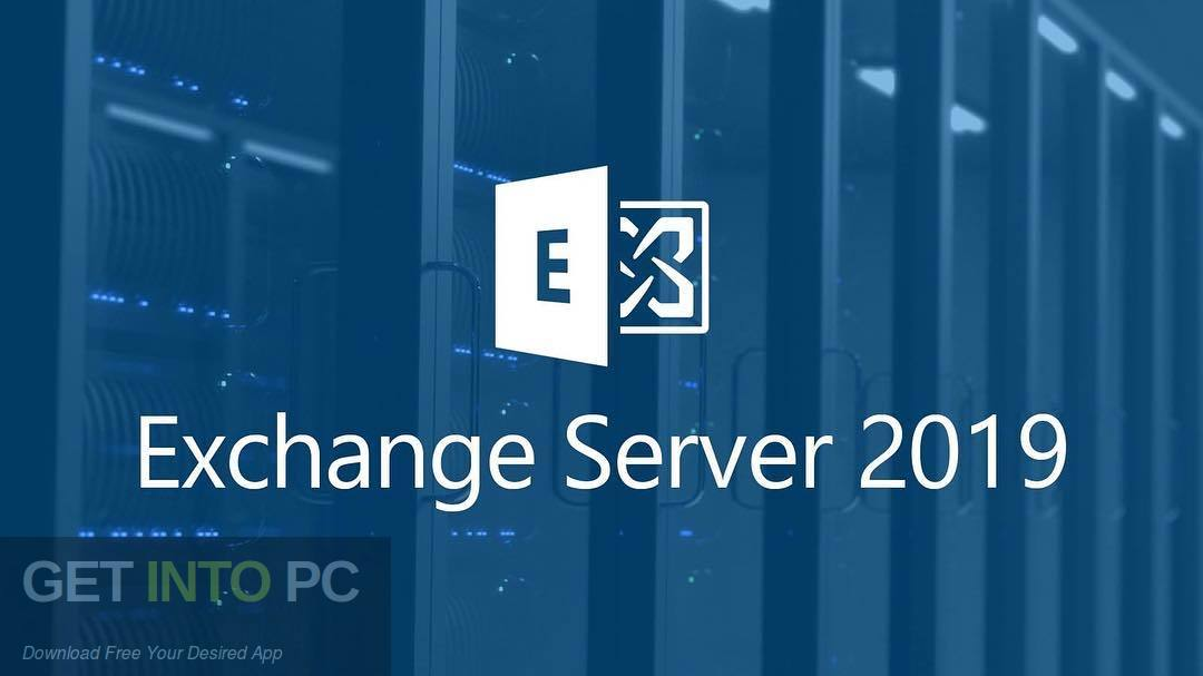 Microsoft Exchange Server 2019 Free Download-GetintoPC.com