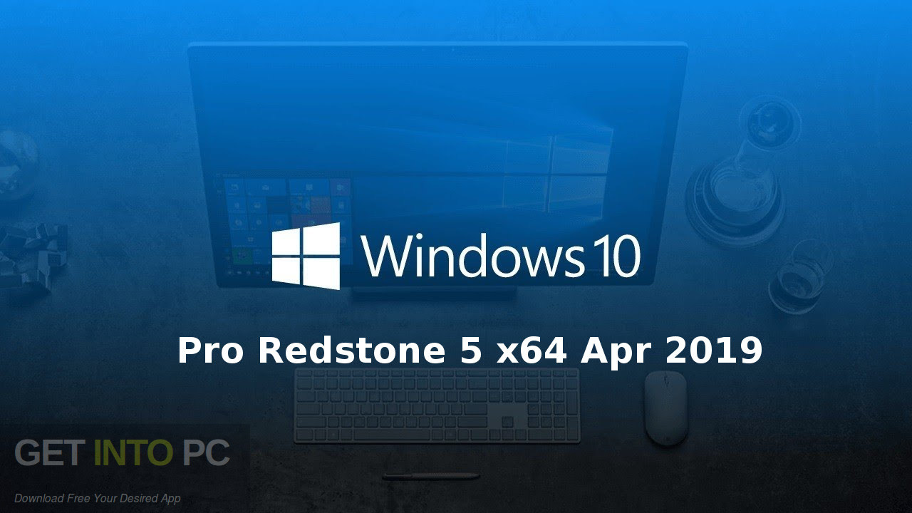 Windows 10 Pro Redstone 5 x64 Apr 2019 Free Download-GetintoPC.com