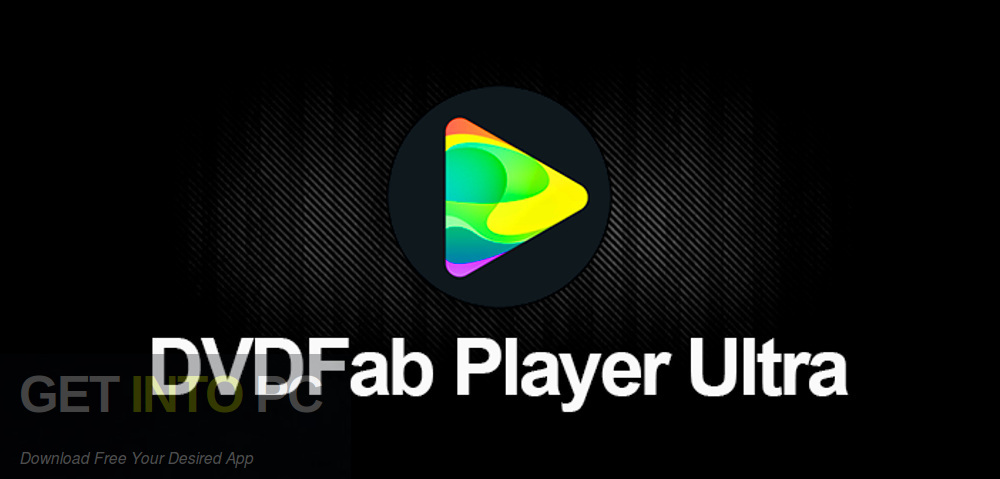 DVDFab Player Ultra 2019 Free Download-GetintoPC.com