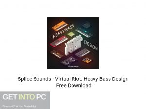 Splice-Sounds-Virtual-Riot-Heavy-Bass-Design-Free-Download-GetintoPC.com