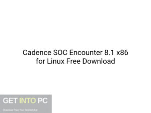 Cadence-SOC-Encounter-8.1-x86-for-Linux-Latest-Version-Download-GetintoPC.com