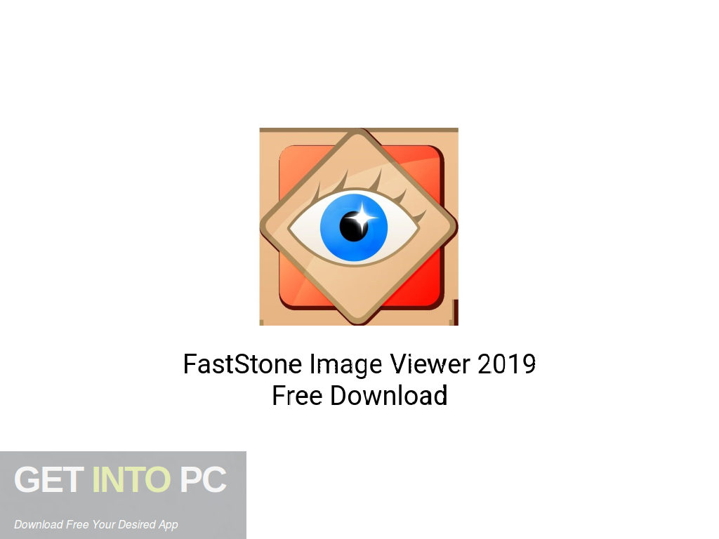 FastStone Image Viewer 2019 Free Download