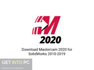 Mastercam-2020-for-SolidWorks-2010-2019-Offline-Installer-Download-GetintoPC.com
