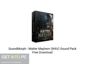 SoundMorph-Matter-Mayhem-(WAV)-Sound-Pack-Free-Download-GetintoPC.com