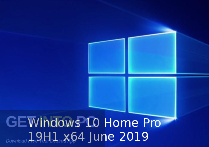Windows 10 Home Pro 19H1 x64 June 2019 Free Download-GetintoPC.com