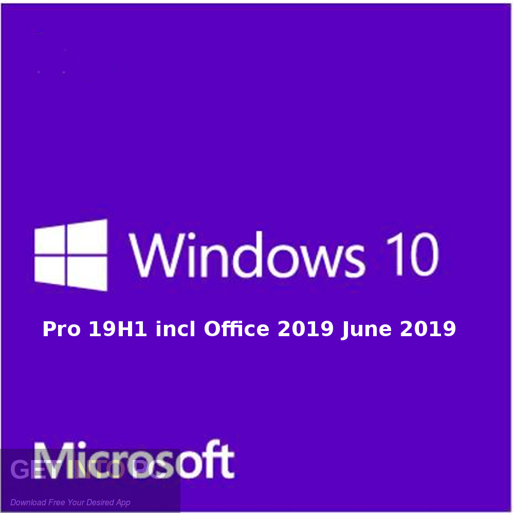 Windows 10 Pro 19H1 incl Office 2019 June 2019 Free Download-GetintoPC.com