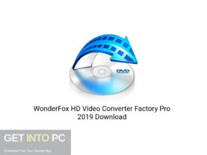 WonderFox-HD-Video-Converter-Factory-Pro-2019-Offline-Installer-Download-GetintoPC.com