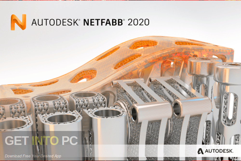 Autodesk Netfabb Ultimate 2020 Free Download-GetintoPC.com