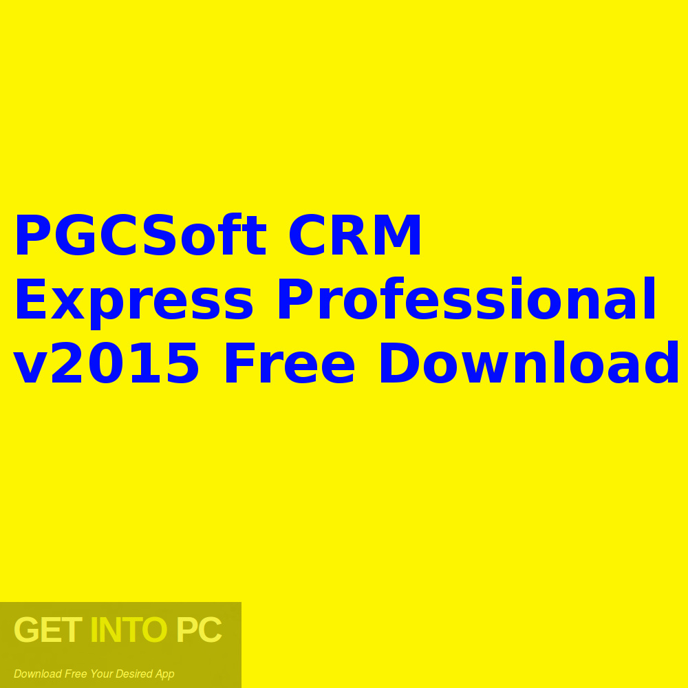 PGCSoft CRM Express Professional v2015 Free Download-GetintoPC.com
