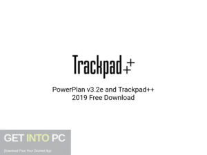 PowerPlan-v3.2e-and-Trackpad-2019-Offline-Installer-Download-GetintoPC.com