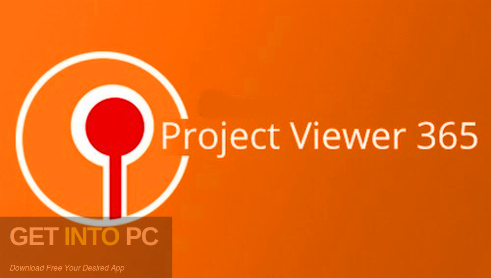 Project Viewer 365 Enterprise 2019 Free Download-GetintoPC.com