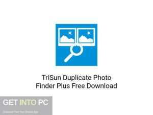 TriSun Duplicate Photo Finder Plus Latest Version Download-GetintoPC.com