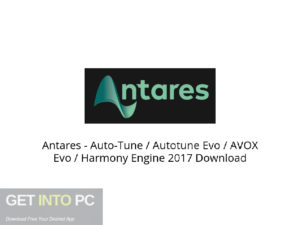 Antares Auto Tune Autotune Evo AVOX Evo Harmony Engine 2017 Latest Version Download-GetintoPC.com