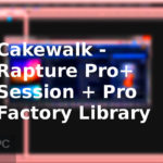Cakewalk – Rapture Pro+ Session + Pro Factory Library Download
