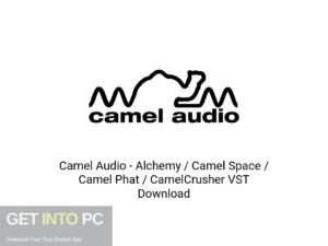 Camel Audio Alchemy Camel Space Camel Phat CamelCrusher VST Latest Version Download-GetintoPC.com