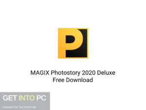 MAGIX Photostory 2020 Deluxe Latest Version Download-GetintoPC.com
