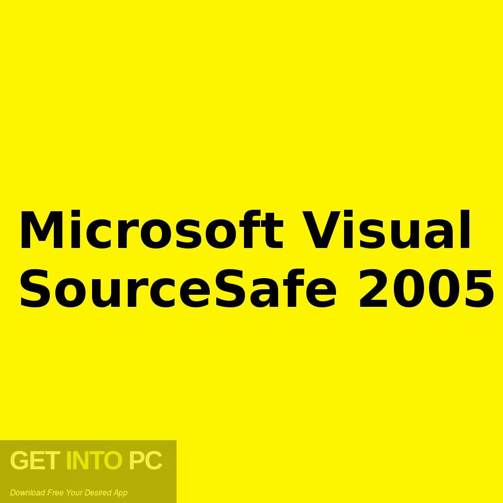 Microsoft Visual SourceSafe 2005 Free Download-GetintoPC.com