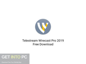 Telestream Wirecast Pro 2019 Latest Version Download-GetintoPC.com