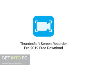 ThunderSoft Screen Recorder Pro 2019 Latest Version Download-GetintoPC.com