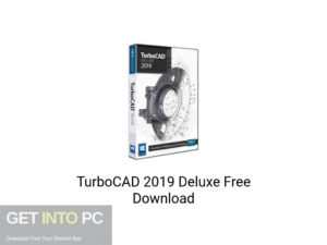 TurboCAD 2019 Deluxe Latest Version Download-GetintoPC.com