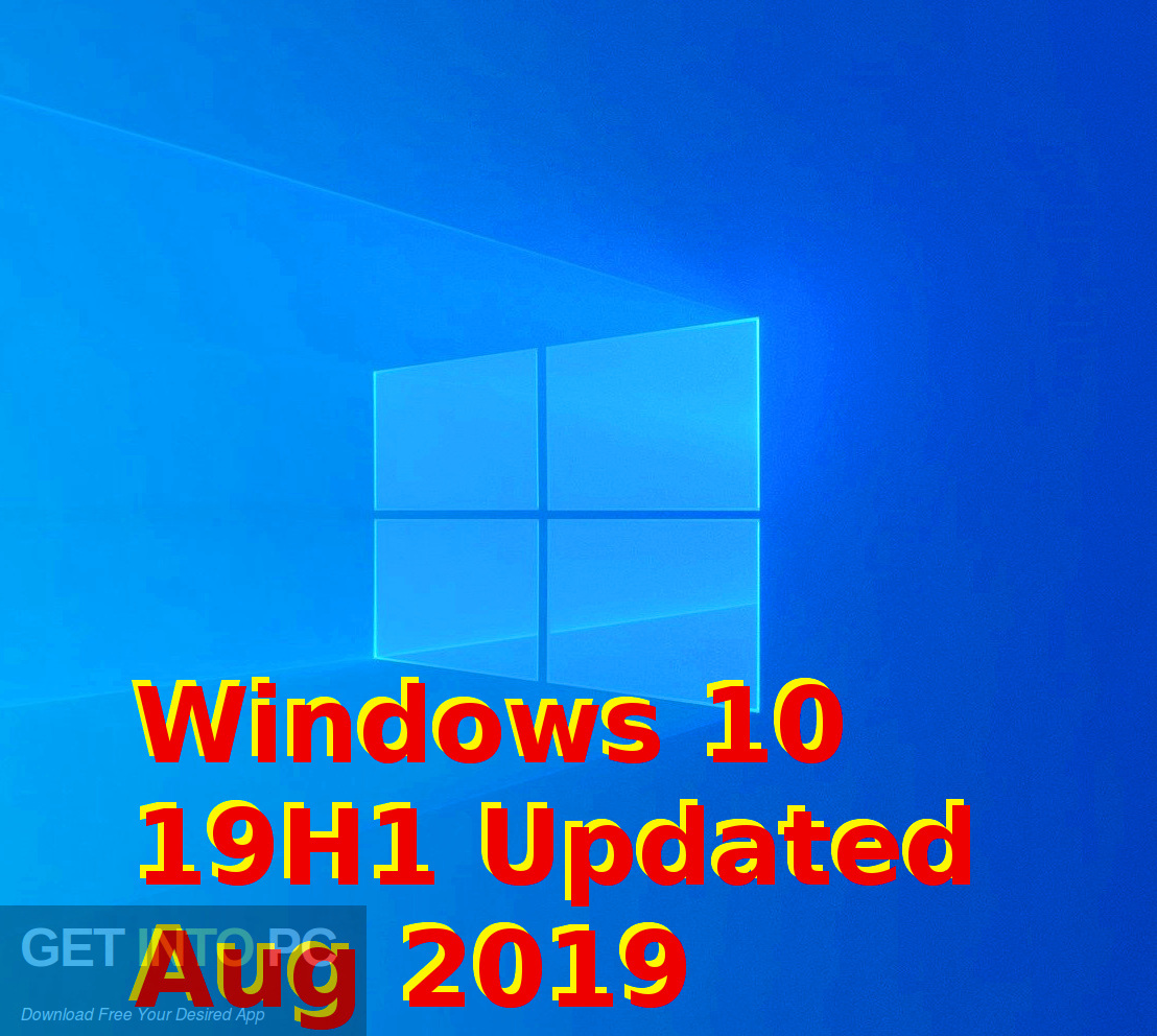 Windows 10 19H1 Updated Aug 2019 Free Download-GetintoPC.com