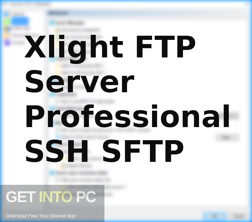 Xlight FTP Server Professional SSH SFTP Free Download-GetintoPC.com