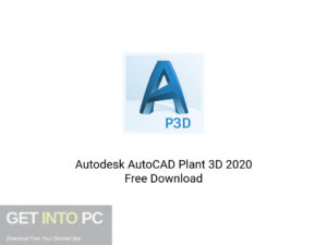 Autodesk AutoCAD Plant 3D 2020 Latest Version Download-GetintoPC.com