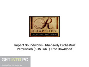 Impact Soundworks Rhapsody Orchestral Percussion (KONTAKT) Latest Version Download-GetintoPC.com