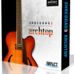 Impact Soundworks – Shreddage 3 Archtop (KONTAKT) Download