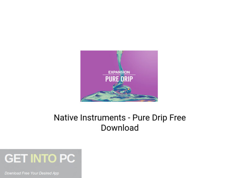 [PCソフト] Native Instruments – Pure Drip