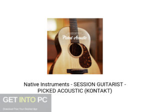 Native Instruments SESSION GUITARIST PICKED ACOUSTIC (KONTAKT) Latest Version Download-GetintoPC.com