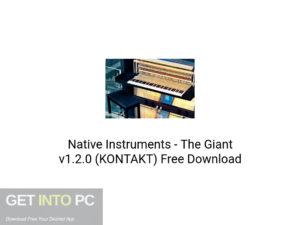 Native Instruments The Giant v1.2.0 (KONTAKT) Latest Version Download-GetintoPC.com