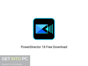 PowerDirector 18 Latest Version Download-GetintoPC.com