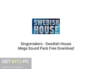 Singomakers Swedish House Mega Sound Pack Latest Version Download-GetintoPC.com