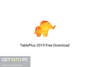 TablePlus 2019 Latest Version Download-GetintoPC.com