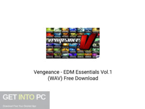 Vengeance EDM Essentials Vol.1 (WAV) Latest Version Download-GetintoPC.com