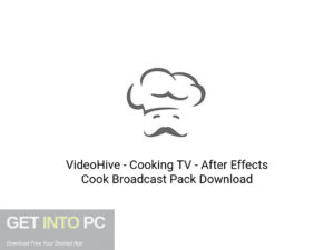 VideoHive Cooking TV After Effects Cook Broadcast Pack Latest Version Download-GetintoPC.com
