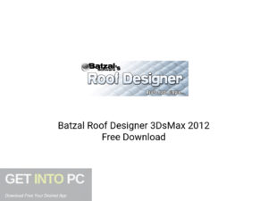 Batzal Roof Designer 3DsMax 2012 Latest Version Download-GetintoPC.com