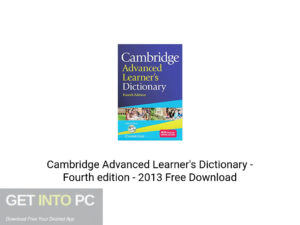 Cambridge Advanced Learner's Dictionary Fourth edition 2013 Latest Version Download-GetintoPC.com