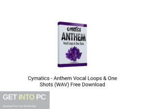 Cymatics Anthem Vocal Loops & One Shots (WAV) Latest Version Download-GetintoPC.com
