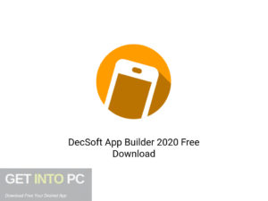 DecSoft App Builder 2020 Latest Version Download-GetintoPC.com