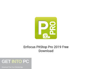 Enfocus PitStop Pro 2019 Latest Version Download-GetintoPC.com