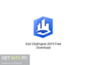 Esri CityEngine 2019 Latest Version Download-GetintoPC.com