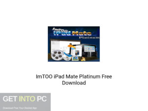 ImTOO iPad Mate Platinum Latest Version Download-GetintoPC.com
