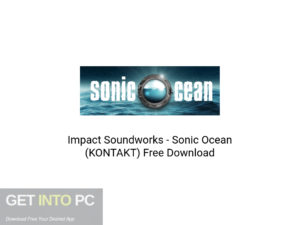 Impact Soundworks Sonic Ocean (KONTAKT) Latest Version Download-GetintoPC.com