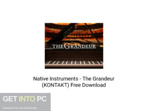 Native Instruments The Grandeur (KONTAKT) Latest Version Download-GetintoPC.com